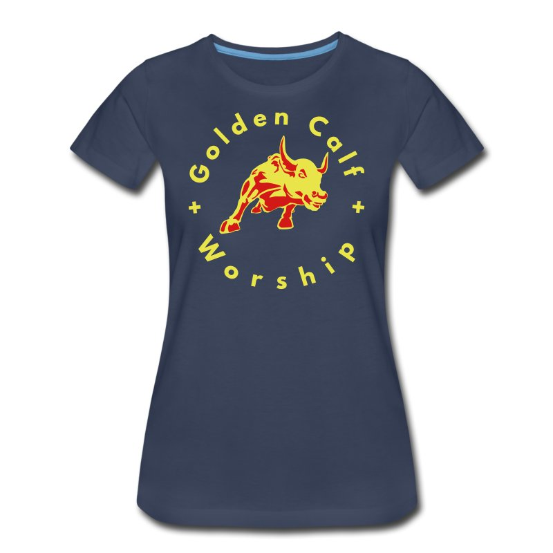 Golden Calf Worship - Women's Premium T-Shirt