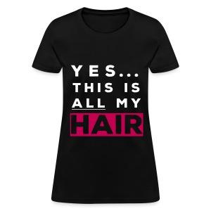 All My Hair Tee - Magenta - Women's T-Shirt