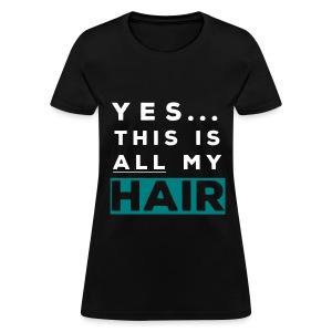 All My Hair Tee - Teal - Women's T-Shirt
