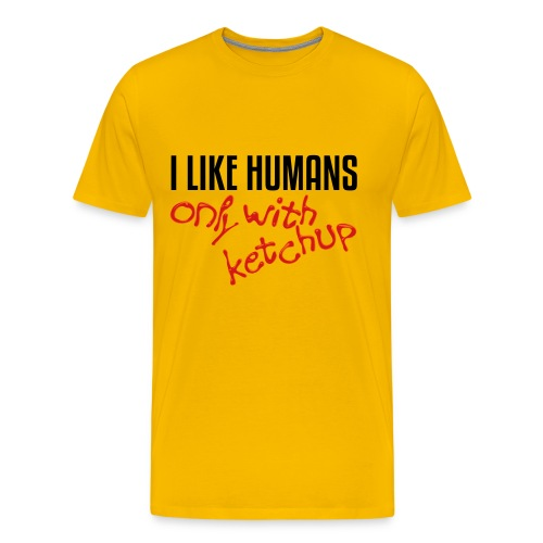 I like humans only with ketchup - Men's Premium T-Shirt