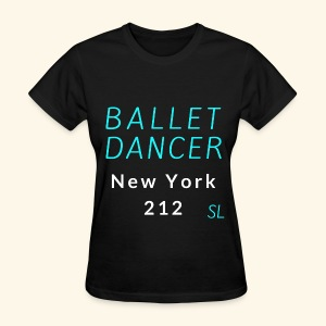 New York, NY 212 Ballet Dancer T-shirt by Stephanie Lahart  - Women's T-Shirt