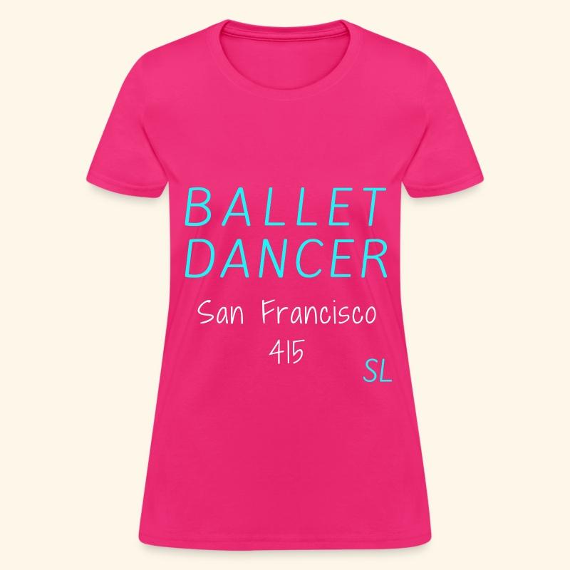 San Francisco California 415 Ballet Dancer T-shirt Clothing by Stephanie Lahart. - Women's T-Shirt