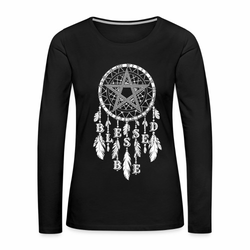 Blessed Be Dream Catcher Women's Premium Long-Sleeve - Women's Premium Long Sleeve T-Shirt