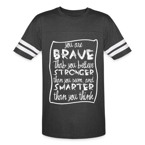 you are brave - Vintage Sport T-Shirt