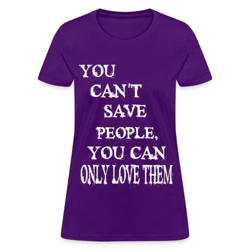 only love them  - Women's T-Shirt