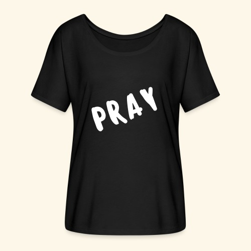Pray - Women's Flowy T-Shirt
