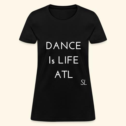 DANCE is Life ATL T shirt