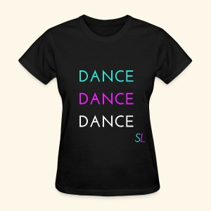 Colorful, Cool, and Stylish DANCE T-shirt for DANCERS by Stephanie Lahart.  - Women's T-Shirt