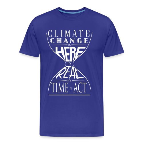 Climate Science Time To Act - Men's Shirt - Men's Premium T-Shirt