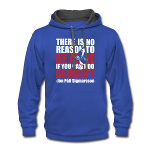 THERE IS NO REASON TO BE ALIVE IF YOU CAN'T DO DEADLIFT - Contrast Hoodie