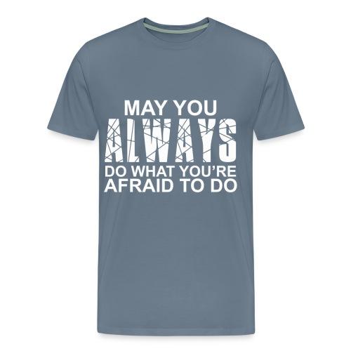 do what you afraid to do  - Men's Premium T-Shirt