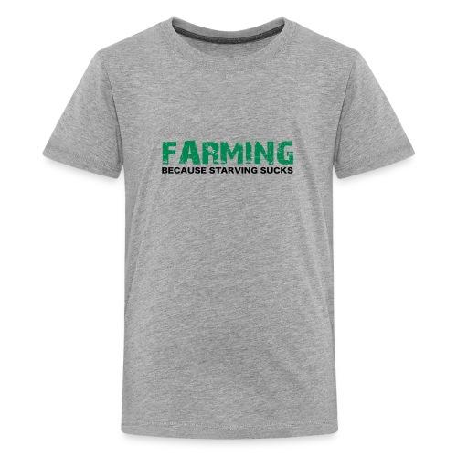 Farming Bc Starveing Stucks Kids - Kids' Premium T-Shirt
