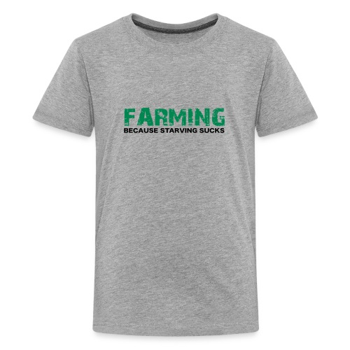 Farming Bc Starveing Stucks Kids - Kids' Premium T-Shirt