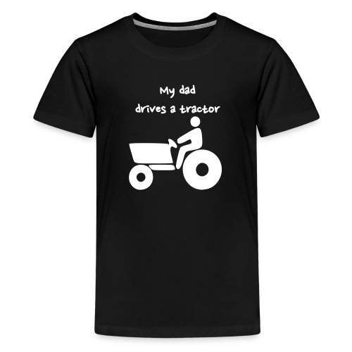 Dad drives a tractor Kids - Kids' Premium T-Shirt