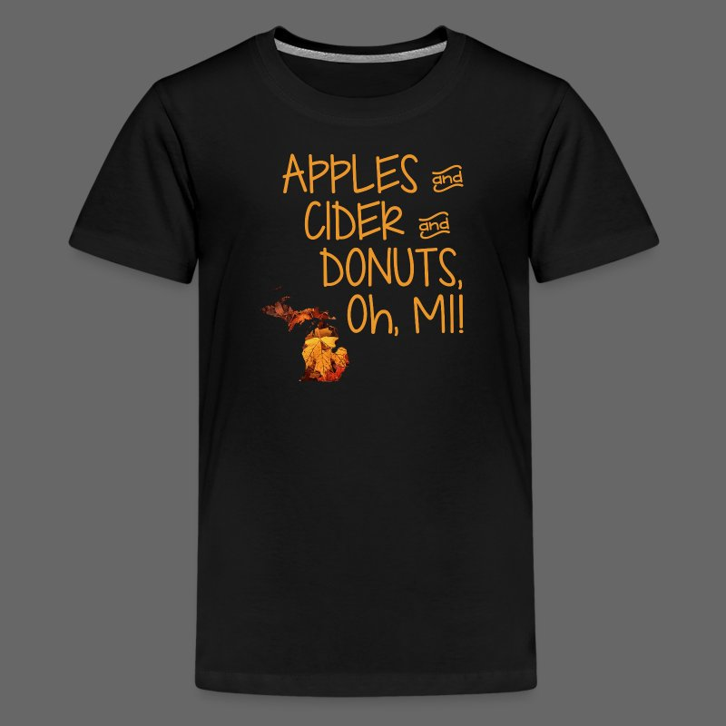 Apples and Cider and Donuts, Oh, MI! - Kids' Premium T-Shirt