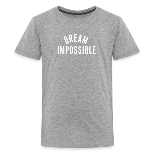 Dream Impossible OG Kid's T - Kids' Premium T-Shirt