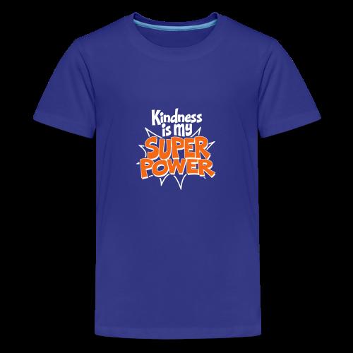 Kindness is my Super Power - Kids' Premium T-Shirt