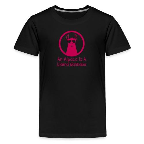 An Alpaca Is A Llama Wannabe (Kids American Apparel) - Kids' Premium T-Shirt