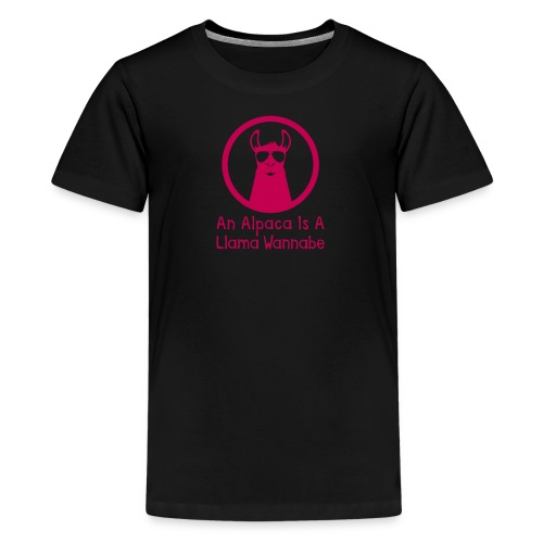 An Alpaca Is A Llama Wannabe (Kids American Apparel) - Kids' Premium T-Shirt