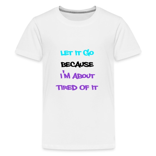 Kids Bout Tired Of It Shirt - Kids' Premium T-Shirt