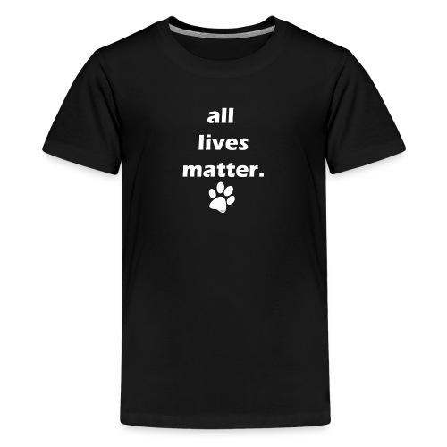 all lives matter ...paw print edition - Kids' Premium T-Shirt