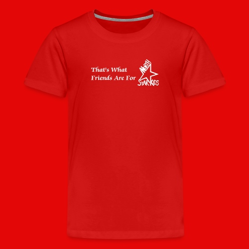 Kids - That What Friends Are For - Kids' Premium T-Shirt