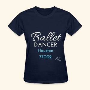 Houston Texas 77002 Ballet Dancer T shirt by Stephanie Lahart.  - Women's T-Shirt