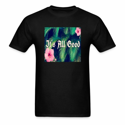 IT'S ALL GOOD - Men's T-Shirt