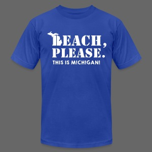 Beach, please. This is Michigan. - Men's T-Shirt by American Apparel