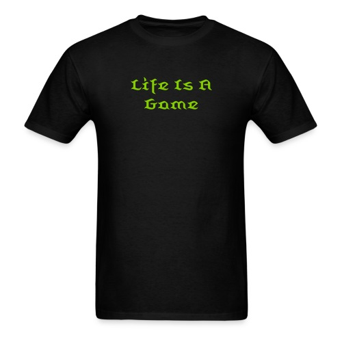 Life is a game T-shrit - Men's T-Shirt