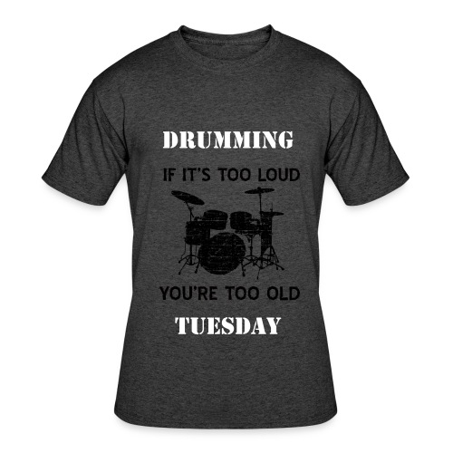 DRUMMING TUESDAY SHIRT - Men's 50/50 T-Shirt
