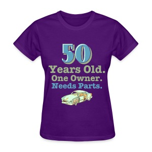 50 Years Old, One Owner, Needs Parts Women's Purple T-Shirt - Women's T-Shirt