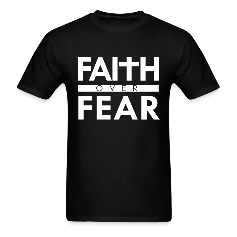 Faith over fear bible scripture verse christian t shirt Bible t shirt quotes