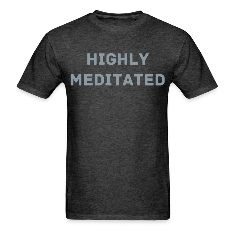 Highly Meditated Tee - Men's T-Shirt
