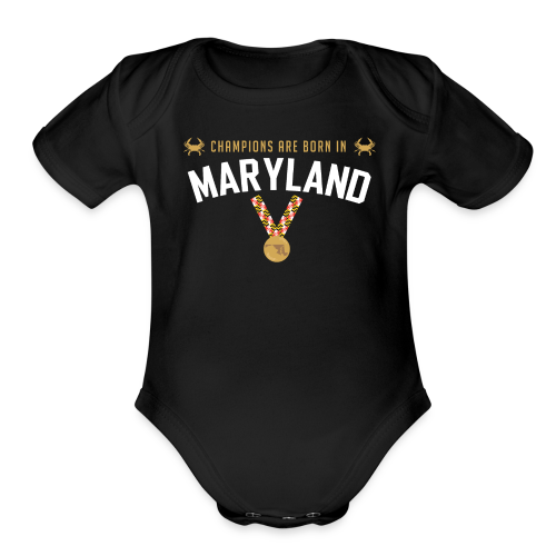Champions Are Born In Maryland shortsleeve onesie - Short Sleeve Baby Bodysuit