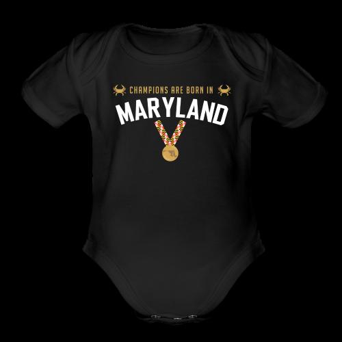 Champions Are Born In Maryland shortsleeve onesie - Organic Short Sleeve Baby Bodysuit