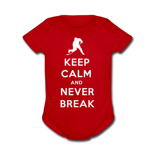 Keep Calm and Never Break shortsleeve onesie - Organic Short Sleeve Baby Bodysuit