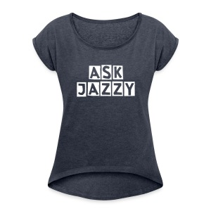 Ask Jazzy Women's Rolled Sleeve Boxy T-Shirt - Women's Roll Cuff T-Shirt