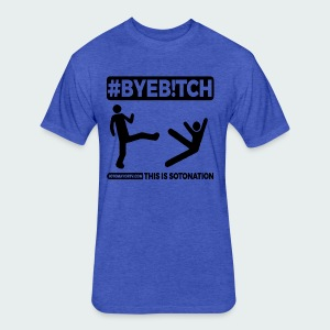 #ByeB!tch - Fitted Cotton/Poly T-Shirt by Next Level