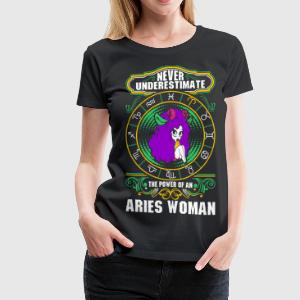 Never Underestimate The Power Of An Aries Woman T-Shirts - Women's Premium T-Shirt