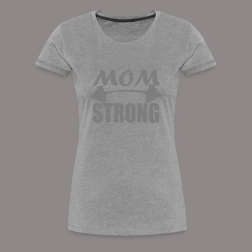 MOM STRONG T-Shirts - Women's Premium T-Shirt