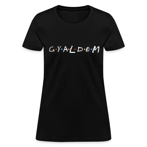 Gyal Dem - Women's T-Shirt