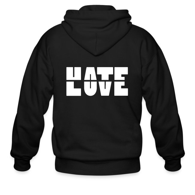 Hate Love Zip Hoodies