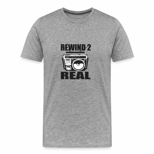 REWIND 2 REAL MEN TEE - Men's Premium T-Shirt