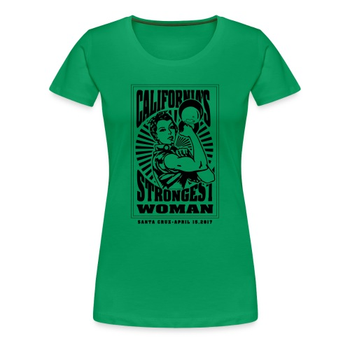 California's Strongest Woman 2017  - Women's Premium T-Shirt