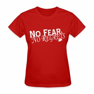 No Fear and No Regrets Tee - Women's T-Shirt