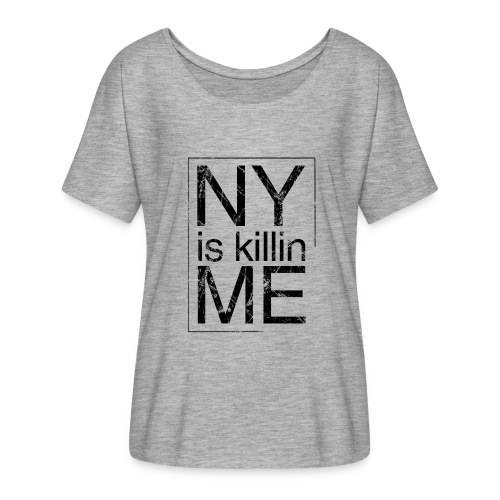 NY is Killing Me T-Shirt - Women's Flowy T-Shirt