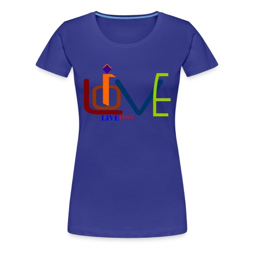 LIVE LOVE - Women's Premium T-Shirt