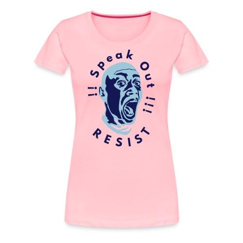 Speak Out Resist - Women's Premium T-Shirt