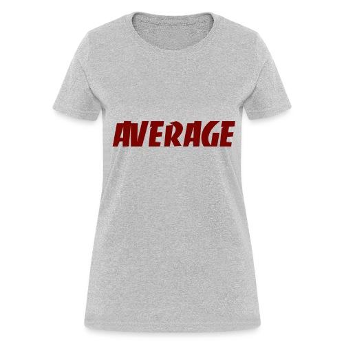 Average Text T-shirt - Women's T-Shirt